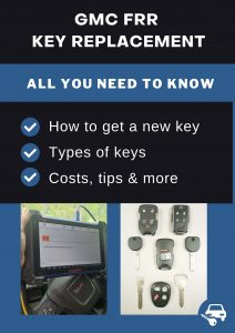 GMC FRR key replacement - All you need to know